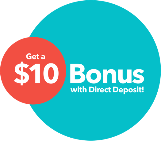 Get a $10 Bonus with Direct Deposit